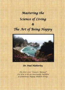 Mastering the Science of Living & the Art of Being Happy